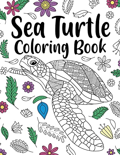 Sea Turtle Coloring Book: Adult Coloring Book, Sea Turtle Lover Gift, Floral Mandala Coloring Pages, Animal Coloring Book, Activity Coloring