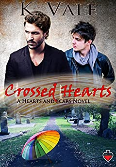 Crossed Hearts: A Hearts and Scars Novel by [K. Vale]