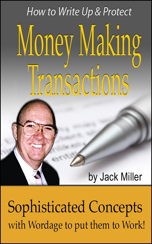 How to Write Up and Protect Money Making Transactions (CashFlowDepot Books)