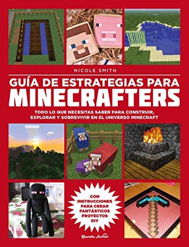 Guía de estrategias para minecrafters: Todo lo que necesitas saber para construir, explorar y sobrevivir en el universo Minecraft