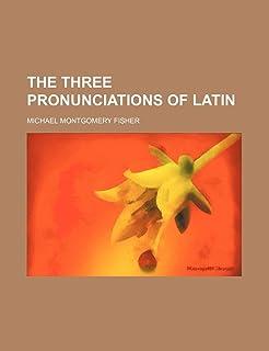 The Three Pronunciations of Latin