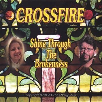 Shine Through the Brokenness