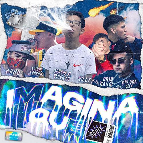 Imagina Que (feat. Willy v, Nano, Cris canci, Dalosa Bby & Lusho...