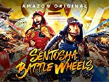 SENTOSHA: Battle Wheels - Season 1