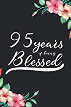 Blessed 95th Birthday Journal: Lined Journal / Notebook - Cute 95 yr Old Gift for Her - Fun And Practical Alternative to a Card -  95th Birthday Gifts For Women - 95 Years Blessed