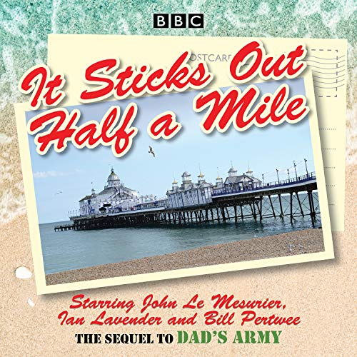 It Sticks Out Half a Mile: The Sequel to Dad's Army (Dads Army CD)