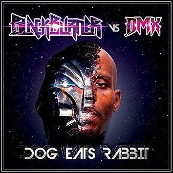 Dog Eats Rabbit (Blackburner Vs. DMX)