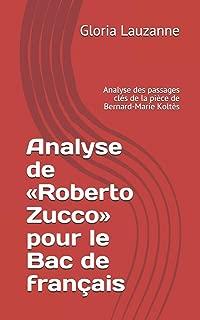 Analyse de «Roberto Zucco» pour le Bac de français: Analyse des passages clés de la pièce de Bernard-Marie Koltès (French Edition)