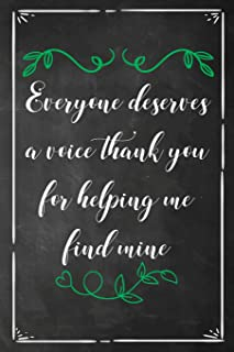 Everyone Deserves a Voice Thank You for Helping Me Find Mine: Speech Therapist Journal Speech Language Pathologist Thank You Gift