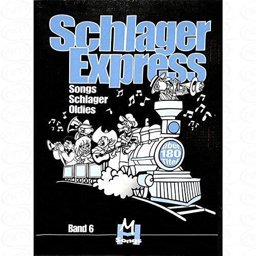 SCHLAGEREXPRESS - SONGS SCHLAGER OLDIES BD 6 - arrangiert für Liederbuch [Noten/Sheetmusic]
