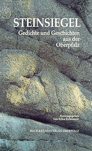 Steinsiegel: Gedichte und Geschichten aus der Oberpfalz