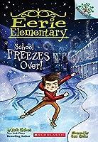 School Freezes Over! (Eerie Elementary)