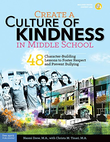 Compare Textbook Prices for Create a Culture of Kindness in Middle School: 48 Character-Building Lessons to Foster Respect and Prevent Bullying Free Spirit Professional™ Book with Digital Content Edition ISBN 9781631980299 by Drew M.A., Naomi,Tinari M.A., Christa