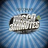 Disco 3 Minutes Ferry & Noke Remix Version