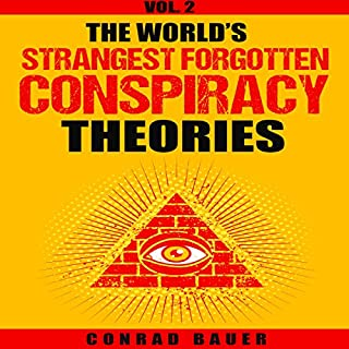 The World's Strangest Forgotten Conspiracy Theories, Book 2 cover art