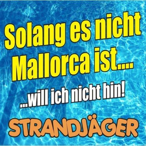 Amazon.com: Solang es nicht Mallorca ist (…will ich nicht ...