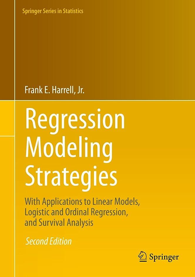 不公平梨スケートRegression Modeling Strategies: With Applications to Linear Models, Logistic and Ordinal Regression, and Survival Analysis (Springer Series in Statistics) (English Edition)