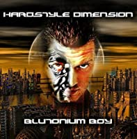 Hardstyle Dimension by BLUTONIUM BOY (2008-02-12)