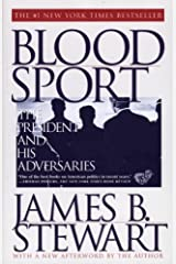 Blood Sport: The Truth Behind the Scandals in the Clinton White House Kindle Edition