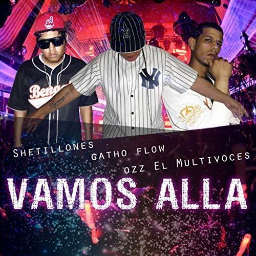 Gatho Flow, Shetillones & Ozz El Multivoces