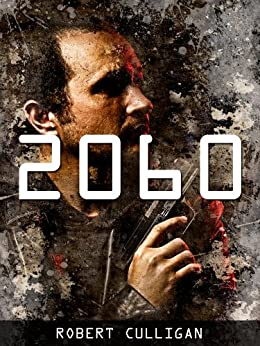 2060: The Peacekeeper (A Dystopian Thriller) by [Robert Culligan]