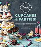 Trophy Cupcakes & Parties!: Deliciously Fun Party Ideas and Recipes from Seattle's Prize-Winning Cupcake Bakery