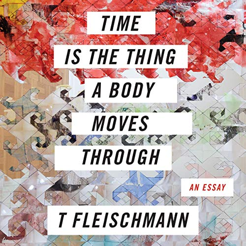 Time Is the Thing a Body Moves Through audiobook cover art