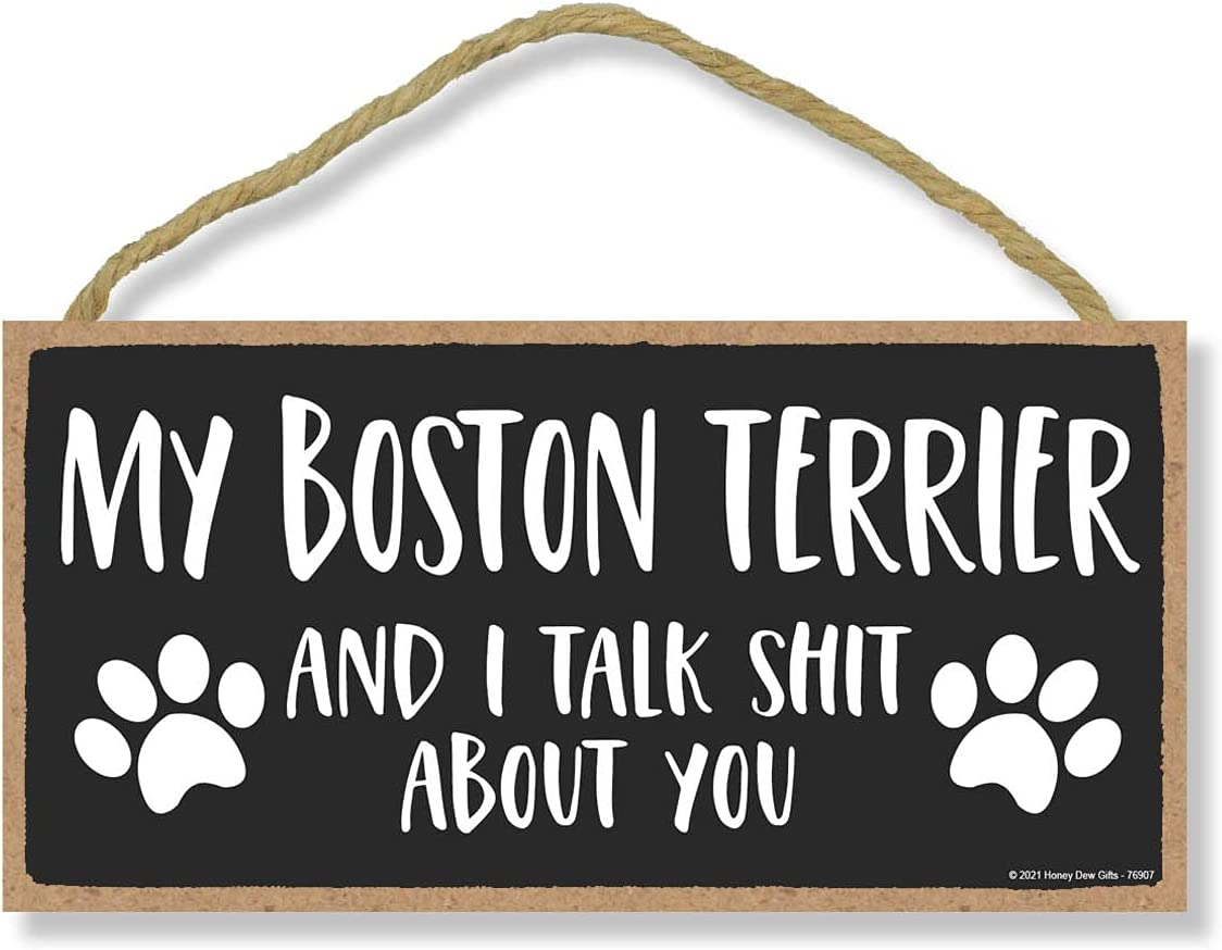 Honey Dew Gifts, My Boston Terrier and I Talk Shit About You, Funny Dog Wall Hanging Decor, Decorative Home Wood Signs for Dog Pet Lovers, 5 Inches by 10 Inches Pet Decor
