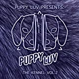 Puppy Luv Kennel, Vol. 2 [Explicit]