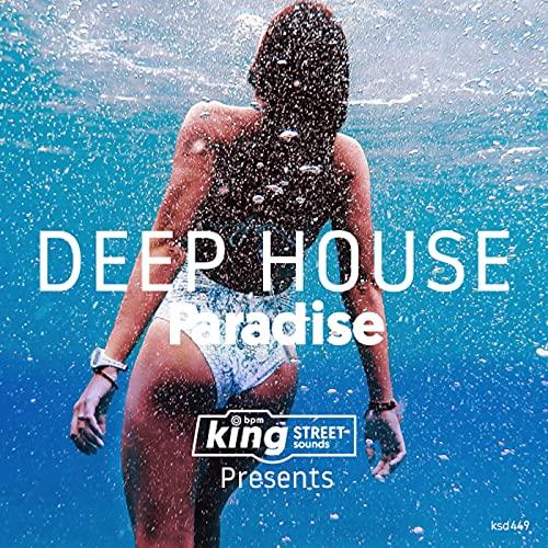 King Street Sounds Presents Deep House Paradise