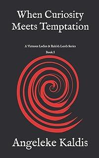 When Curiosity Meets Temptation (A Virtuous Ladies & Rakish Lords Series)