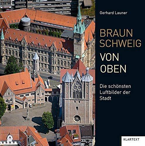 Braunschweig von oben: Die schönsten Luftbilder der Stadt