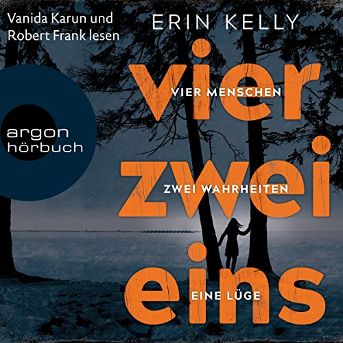 Vier.Zwei.Eins.     4 Menschen, 2 Wahrheiten, 1 Lüge              By:                                                                                                                                 Erin Kelly                               Narrated by:                                                                                                                                 Vanida Karun,                                                                                        Robert Frank                      Length: 13 hrs and 44 mins     Not rated yet     Overall 0.0