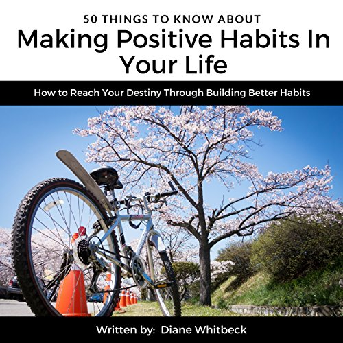 50 Things to Know About Making Positive Habits in Your Life audiobook cover art