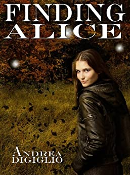 Finding Alice (Alice Clark Series Book 1) by [Andrea DiGiglio, Betsy Head, Russ Turner]