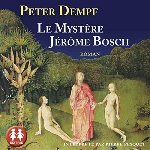 Le mystère Jérôme Bosch Titelbild