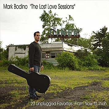 """""""the Lost Love Sessions""""  23 Unplugged Favorites- from Now to Then"""