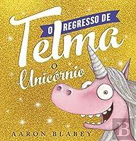 O Regresso de Telma, o Unicórnio (Portuguese Edition)