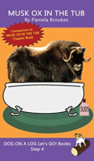 Musk Ox In The Tub: (Step 4) Sound Out Books (systematic decodable) Help Developing Readers, including Those with Dyslexi...