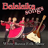 Balalaika Songs - White Russia Folk Music