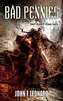 Bad Pennies: A Supernatural Horror Novel (The Scaeth Mythos Book 1) by [John F Leonard]