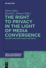 The Right to Privacy in the Light of Media Convergence –: Perspectives from Three Continents (Media Convergence / Medienkonvergenz Book 3)