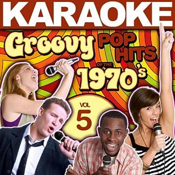 Karaoke Groovy Pop Hits of the 1970's, Vol. 5