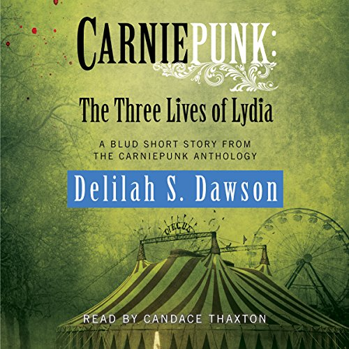 Page de couverture de Carniepunk: The Three Lives of Lydia