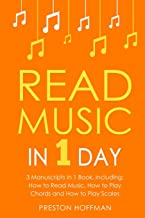 Read Music: In 1 Day - Bundle - The Only 3 Books You Need to Learn How to Read Music Notes and Reading Sheet Music Today (Volume 37)