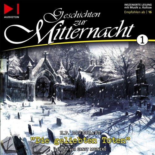 Die geliebten Toten     Geschichten zur Mitternacht 1              Autor:                                                                                                                                 H. P. Lovecraft                               Sprecher:                                                                                                                                 Ernst Meincke                      Spieldauer: 49 Min.     66 Bewertungen     Gesamt 4,3