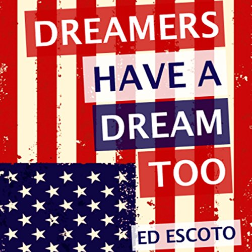 Dreamers Have a Dream Too audiobook cover art