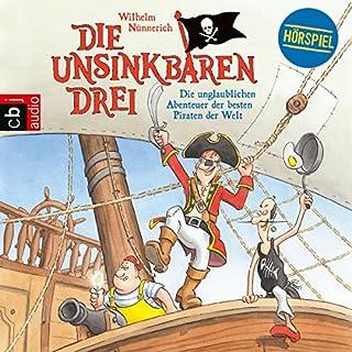Die unglaublichen Abenteuer der besten Piraten der Welt (Die Unsinkbaren Drei 1) Titelbild