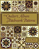 The Quilter's Album of Patchwork Patterns - More Than 4050 Pieced Blocks for Quilters