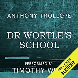 Dr Wortle's School                   By:                                                                                                                                 Anthony Trollope                               Narrated by:                                                                                                                                 Timothy West                      Length: 6 hrs and 54 mins     133 ratings     Overall 4.4